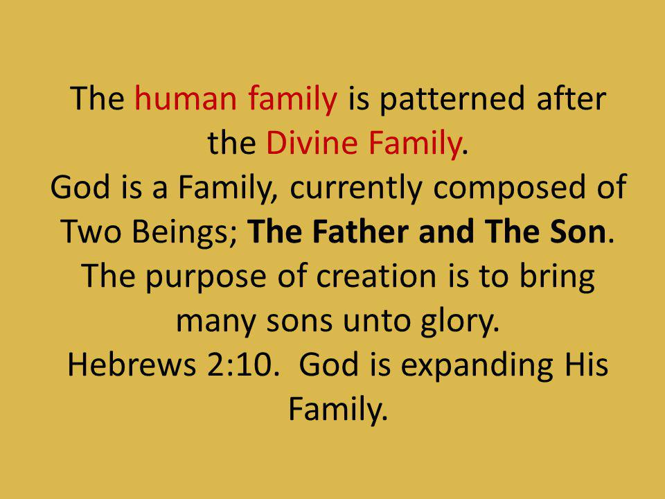 The human family is patterned after the Divine Family