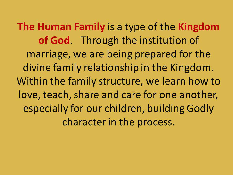 The Human Family is a type of the Kingdom of God