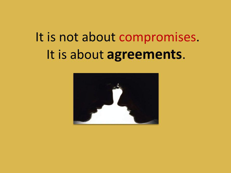 It is not about compromises.