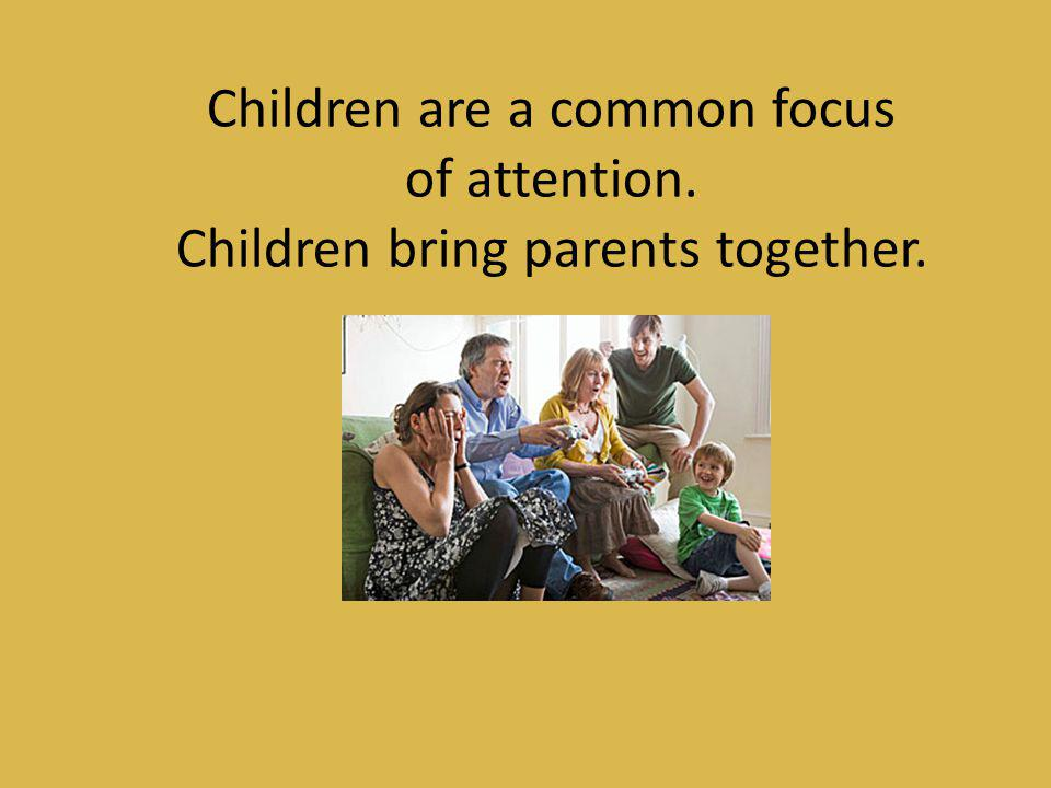 Children are a common focus of attention.