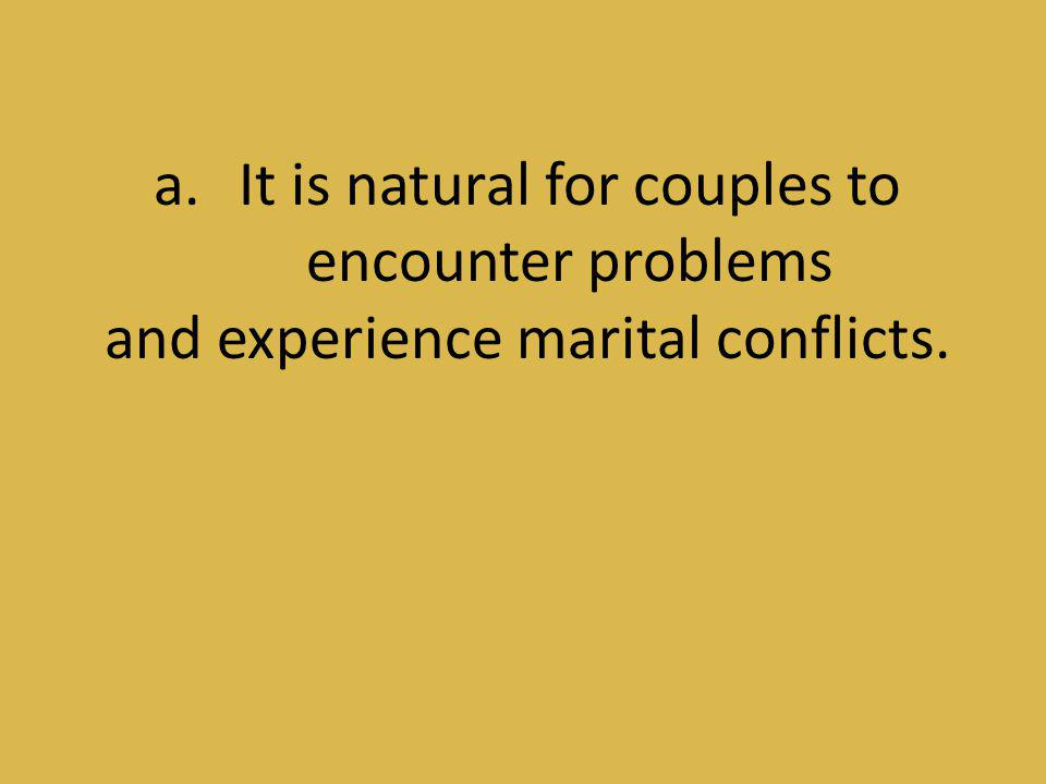 It is natural for couples to encounter problems