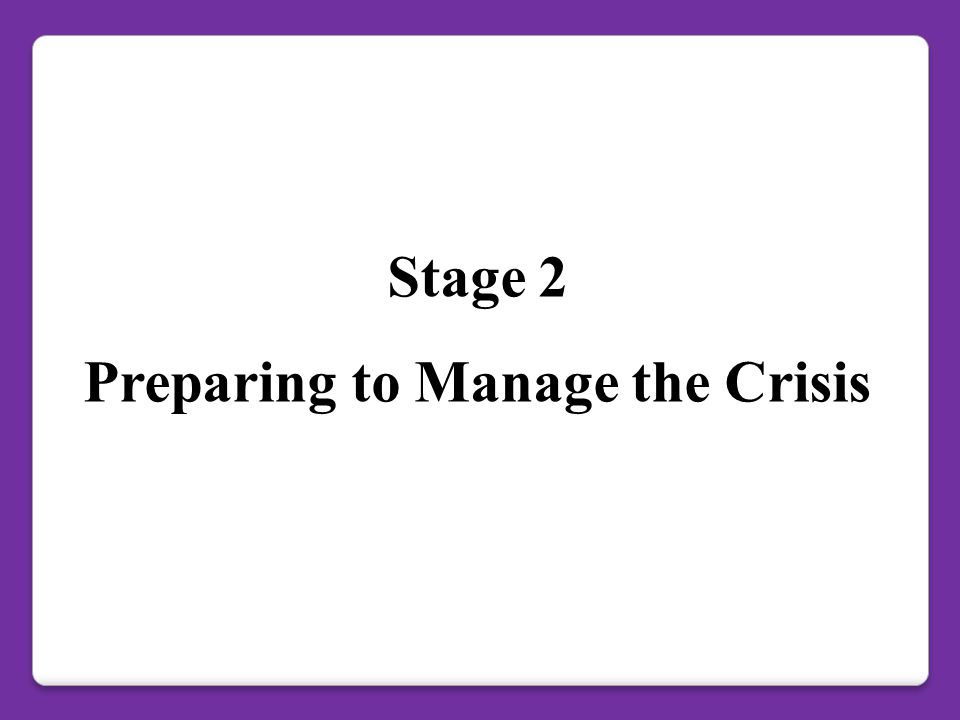 Preparing to Manage the Crisis