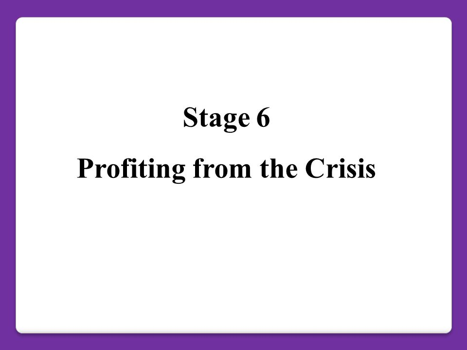Profiting from the Crisis