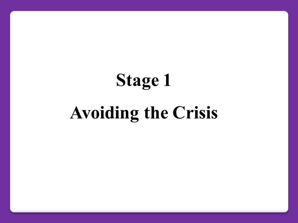 Stage 1 Avoiding the Crisis