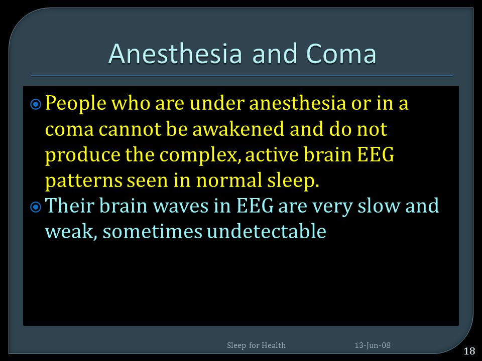 Anesthesia and Coma