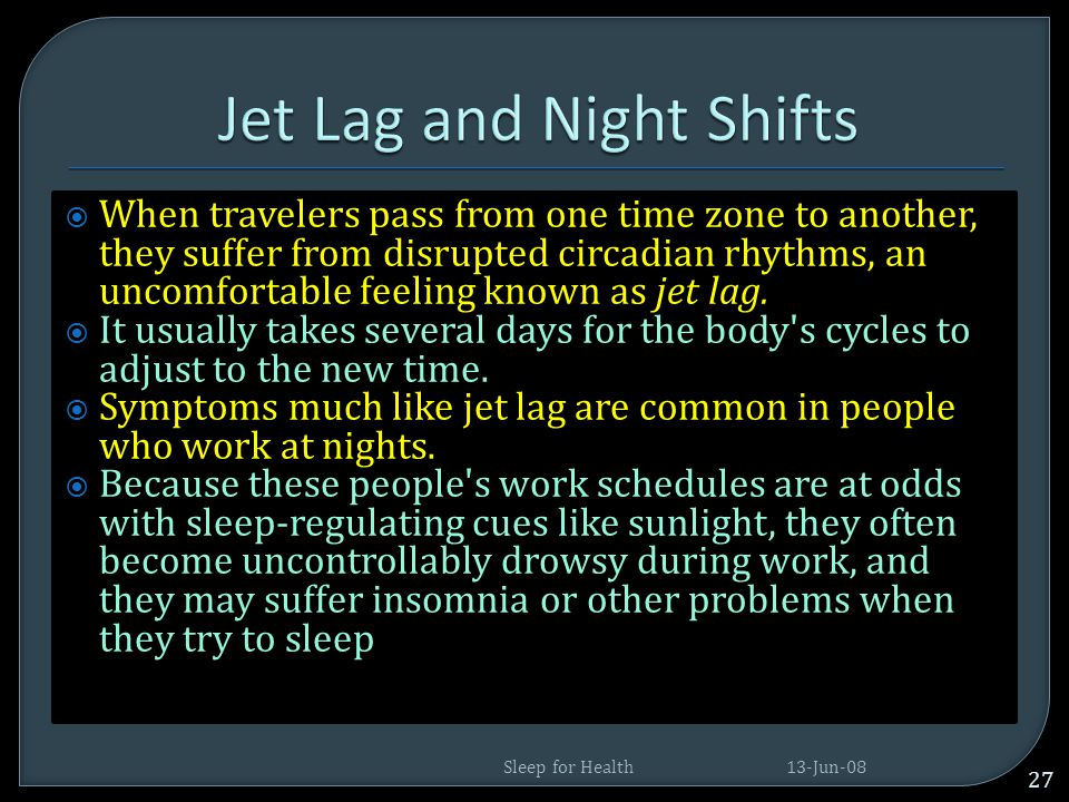 Jet Lag and Night Shifts