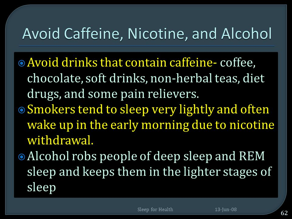 Avoid Caffeine, Nicotine, and Alcohol