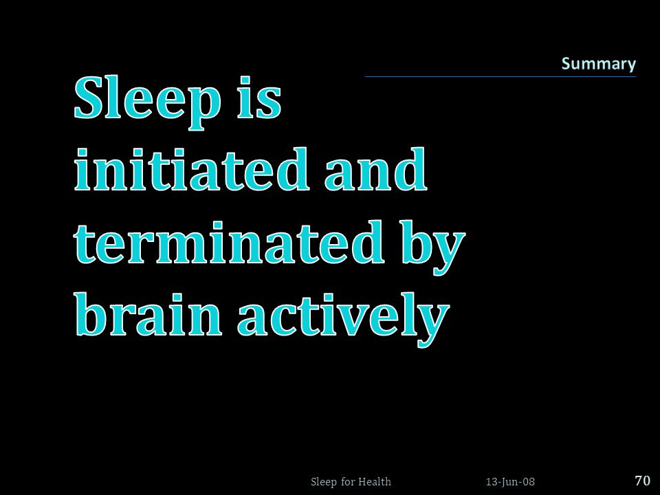 Sleep is initiated and terminated by brain actively