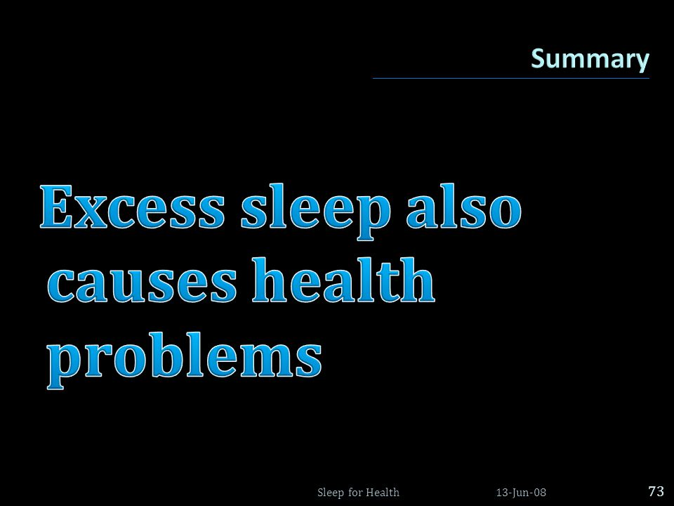 Excess sleep also causes health problems