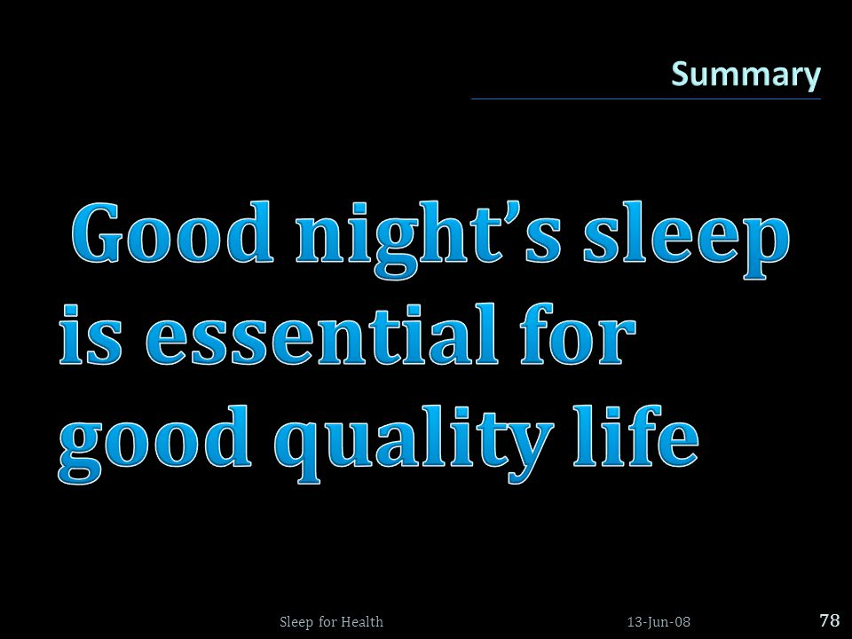 Good night's sleep is essential for good quality life
