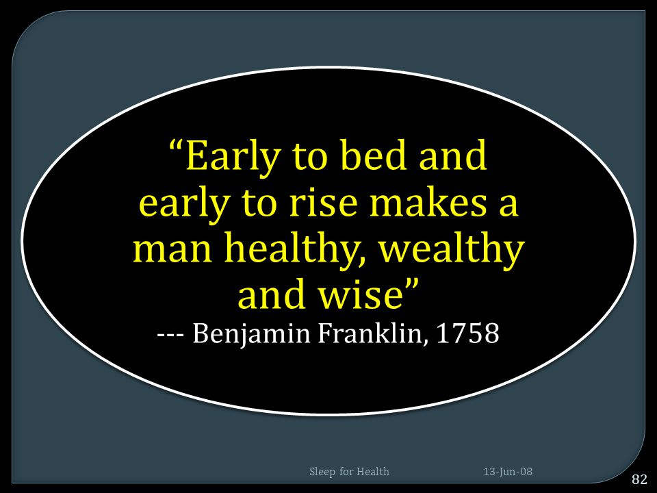 early to rise makes a man healthy, wealthy and wise