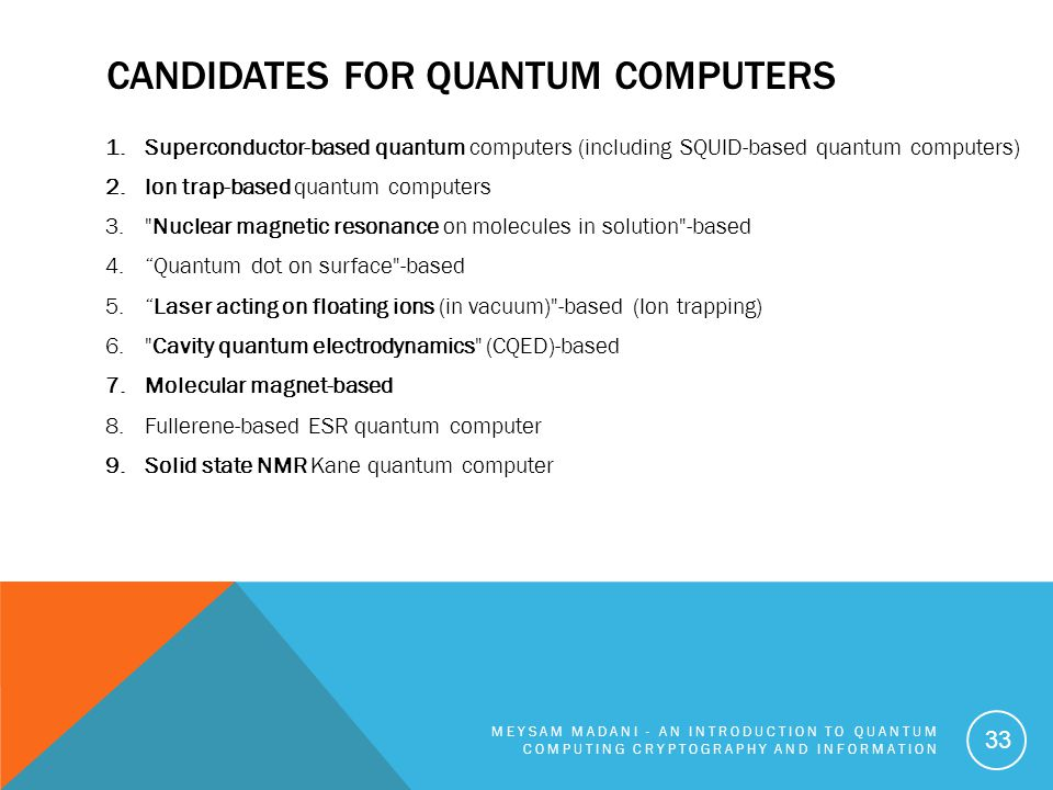 Candidates for Quantum Computers