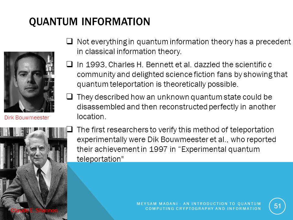 Quantum Information Not everything in quantum information theory has a precedent in classical information theory.