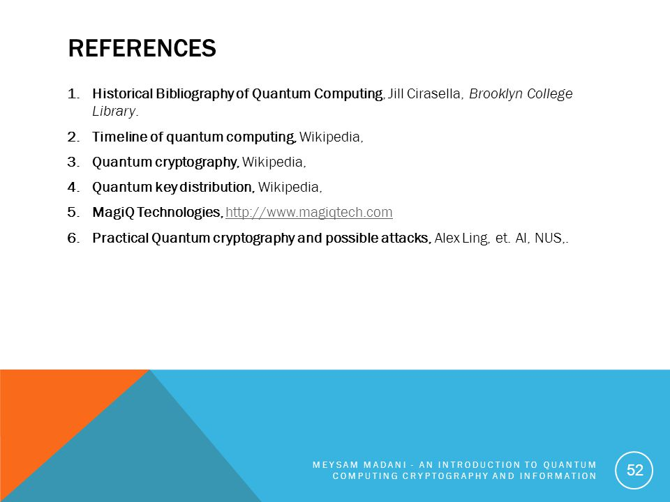 References Historical Bibliography of Quantum Computing, Jill Cirasella, Brooklyn College Library.