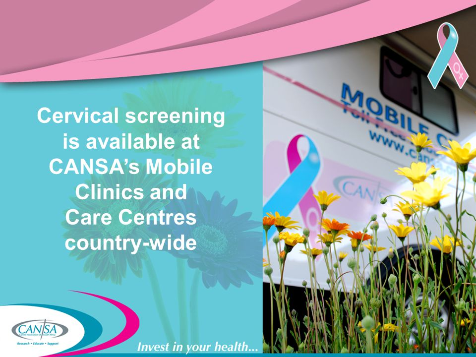 Cervical screening is available at CANSA's Mobile Clinics and Care Centres country-wide