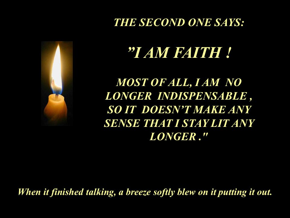 I AM FAITH ! THE SECOND ONE SAYS: