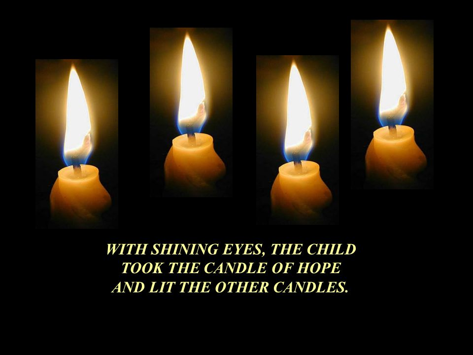 WITH SHINING EYES, THE CHILD AND LIT THE OTHER CANDLES.