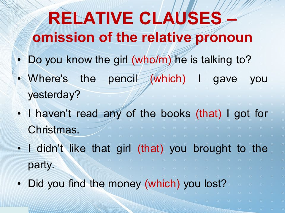 RELATIVE CLAUSES – omission of the relative pronoun