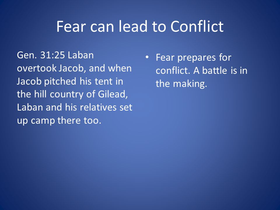 Fear can lead to Conflict