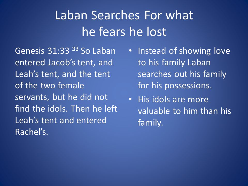 Laban Searches For what he fears he lost