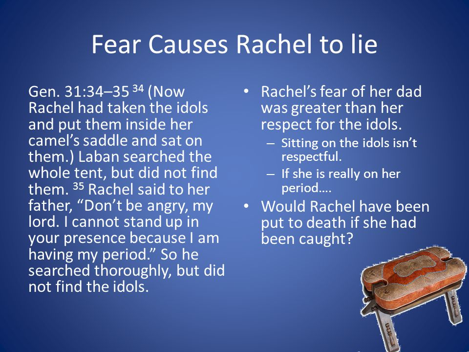 Fear Causes Rachel to lie