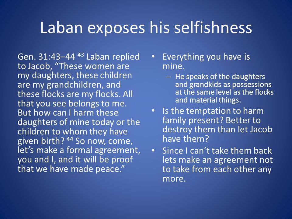 Laban exposes his selfishness