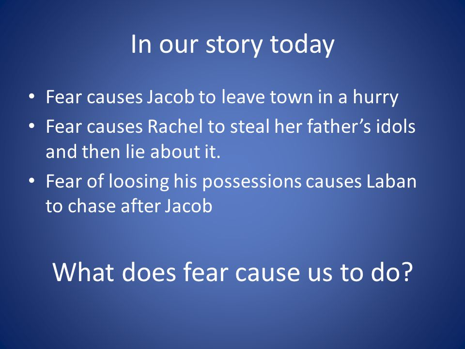 What does fear cause us to do