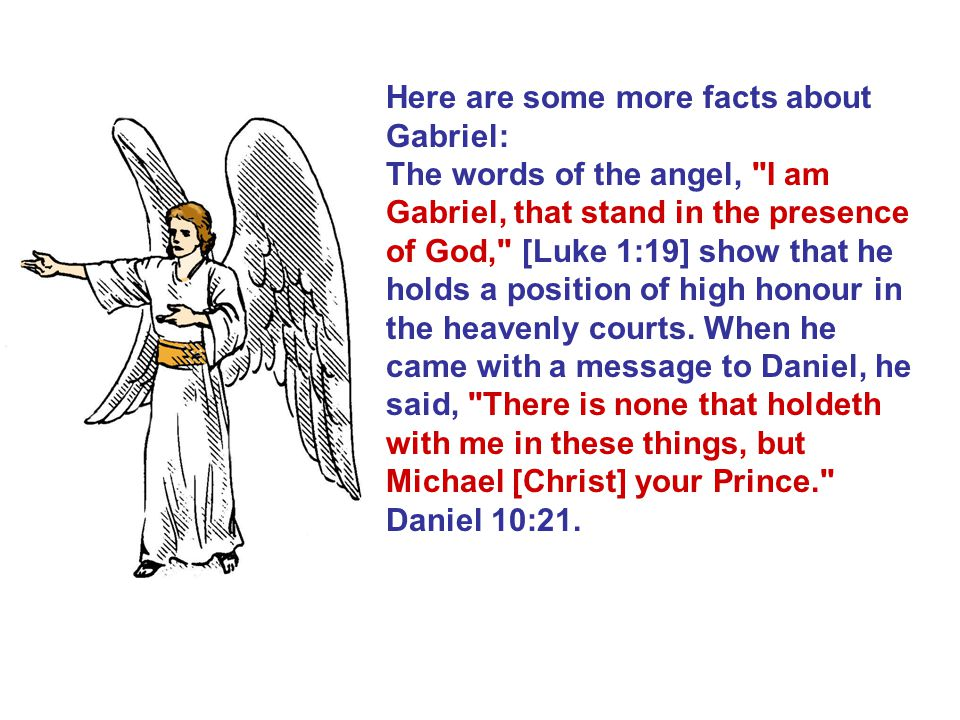 Here are some more facts about Gabriel: