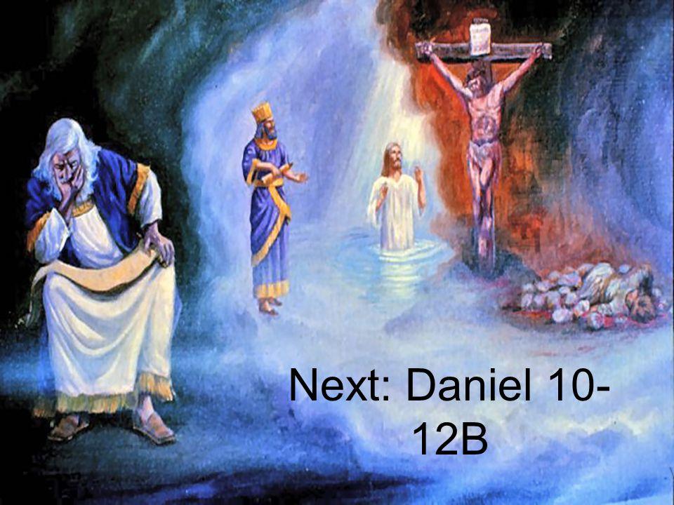 Next: Daniel 10-12B