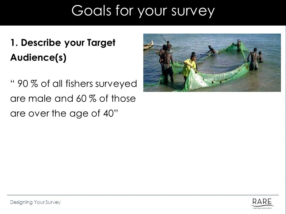Goals for your survey 1.