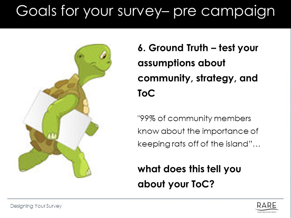 Goals for your survey– pre campaign