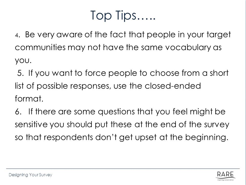 Top Tips….. 4. Be very aware of the fact that people in your target communities may not have the same vocabulary as you.
