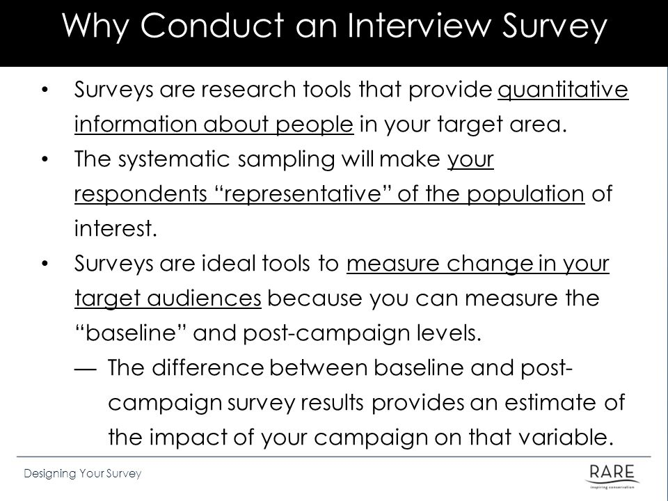 Why Conduct an Interview Survey