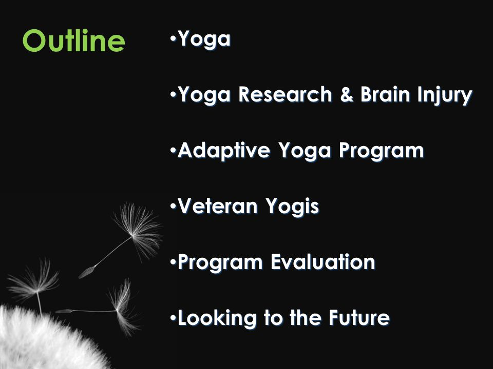 Outline Yoga Yoga Research & Brain Injury Adaptive Yoga Program