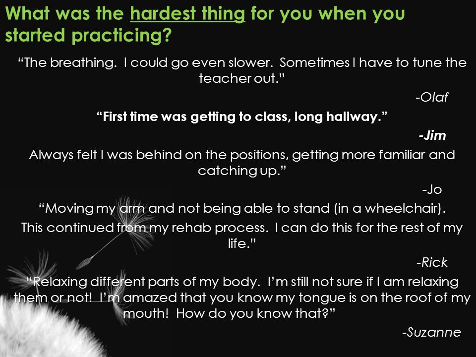 What was the hardest thing for you when you started practicing