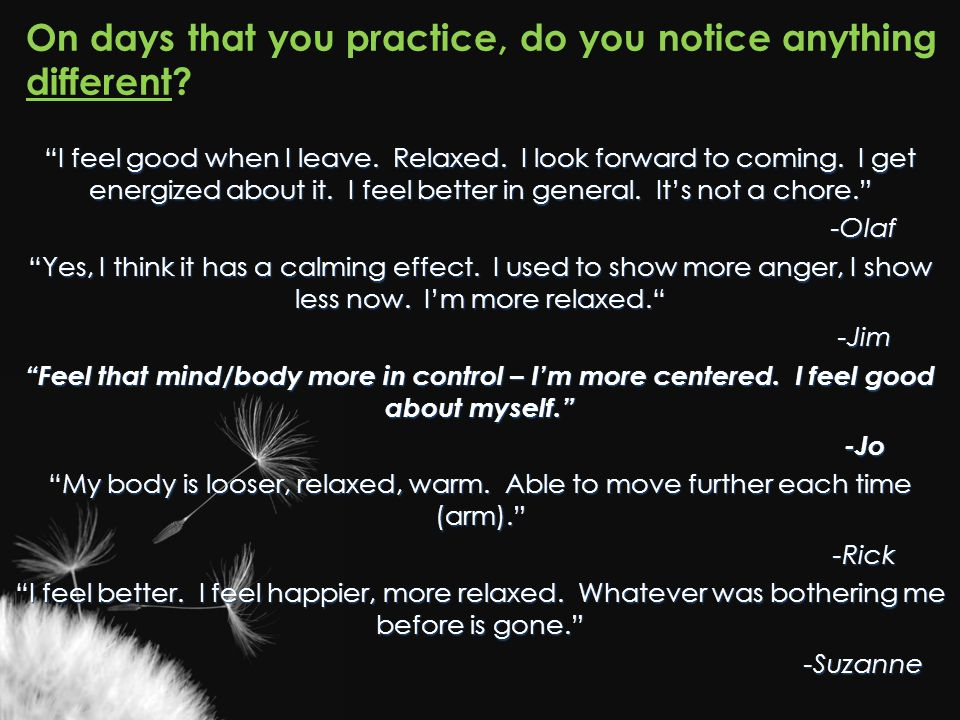 On days that you practice, do you notice anything different