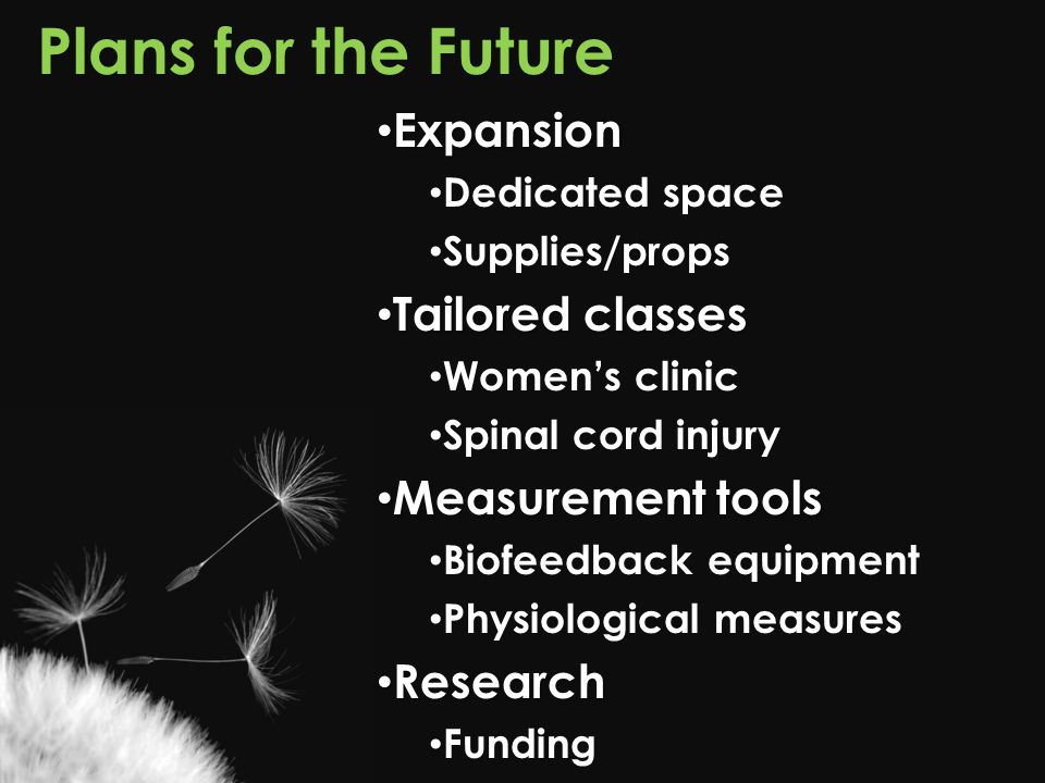 Plans for the Future Expansion Tailored classes Measurement tools