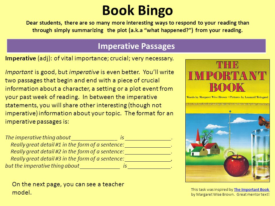 Book Bingo Dear students, there are so many more interesting ways to respond to your reading than through simply summarizing the plot (a.k.a what happened ) from your reading.