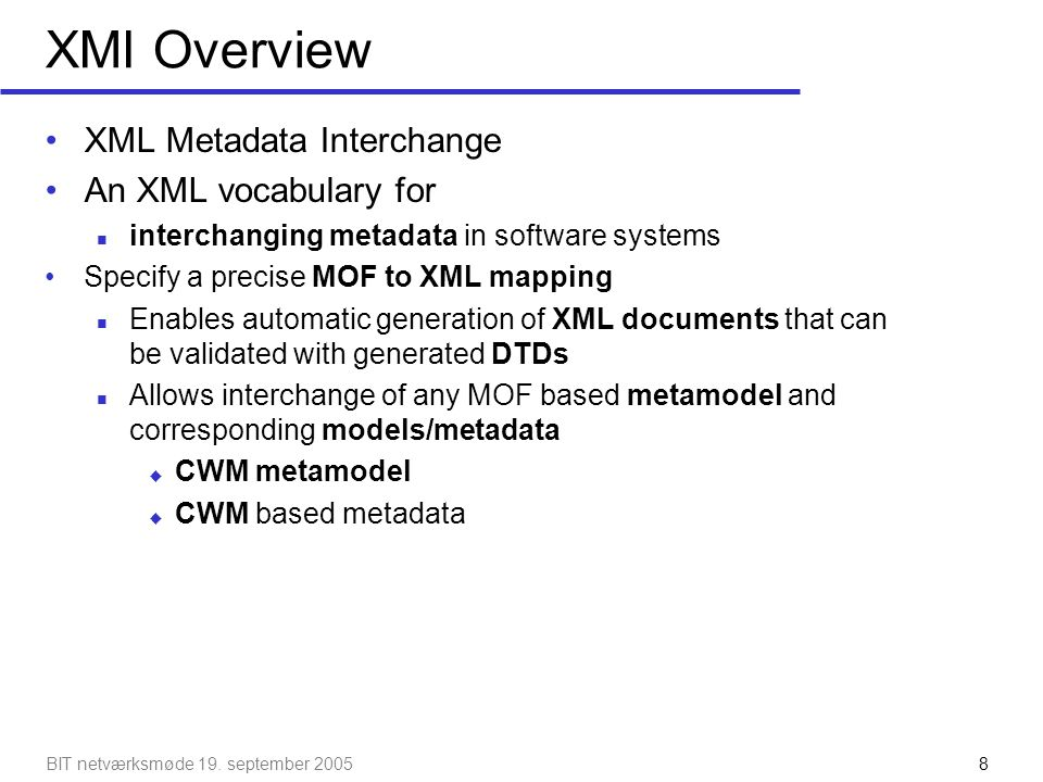 XMI Overview XML Metadata Interchange An XML vocabulary for