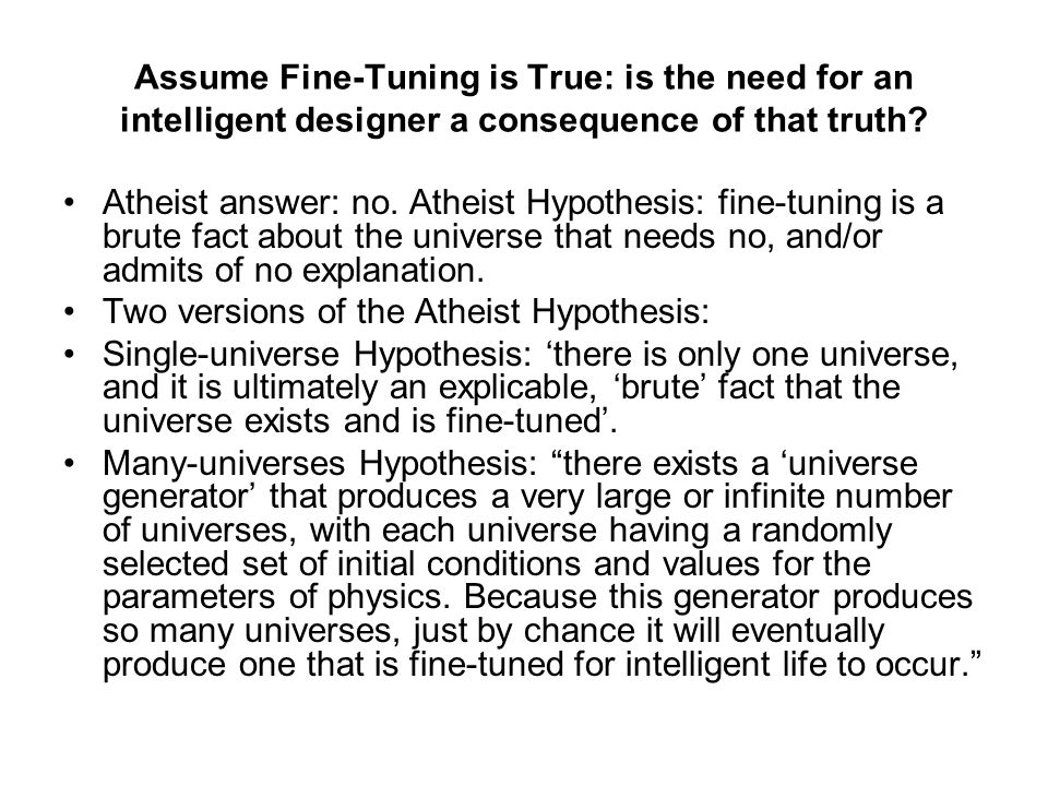 Assume Fine-Tuning is True: is the need for an intelligent designer a consequence of that truth
