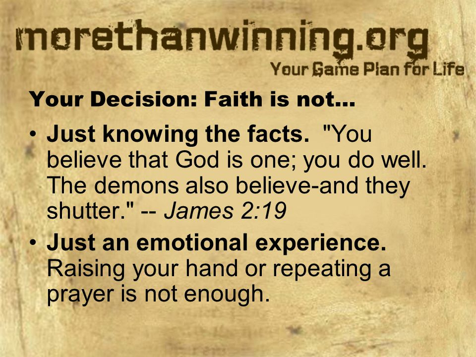 Your Decision: Faith is not…