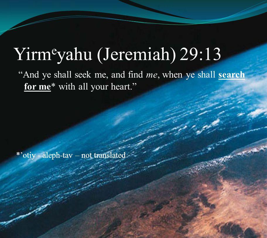 Yirmeyahu (Jeremiah) 29:13