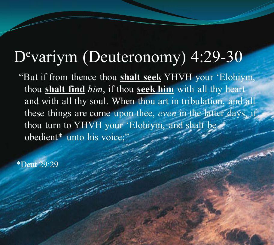 Devariym (Deuteronomy) 4:29-30