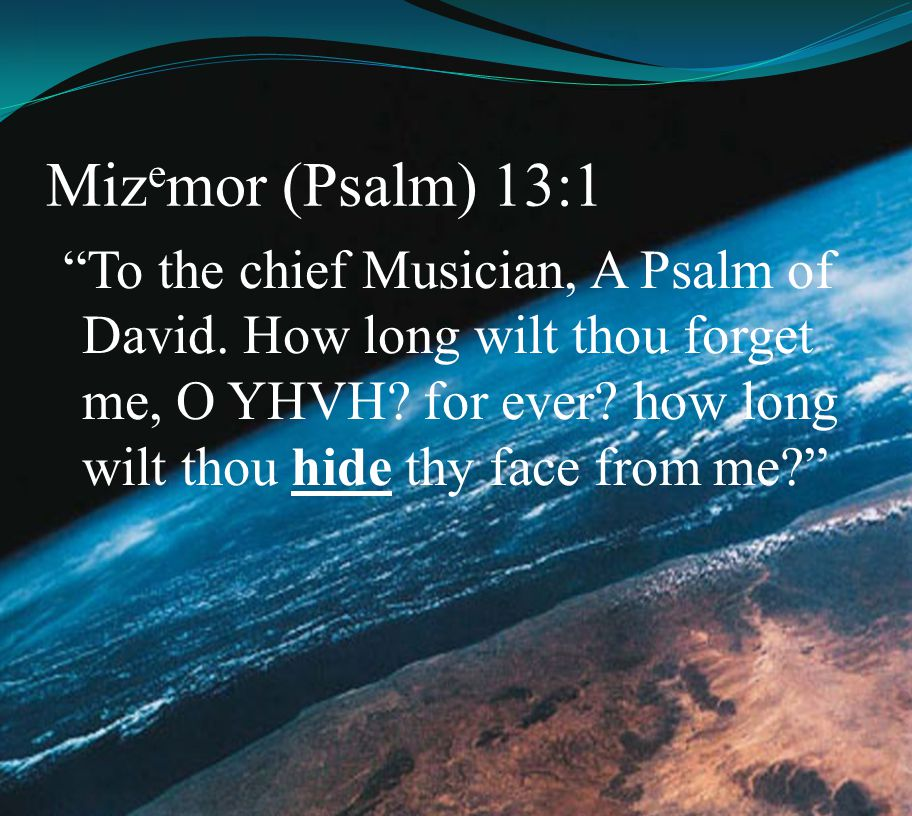 Mizemor (Psalm) 13:1