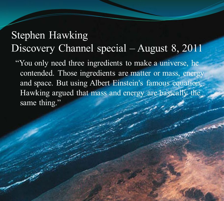 Stephen Hawking Discovery Channel special – August 8, 2011
