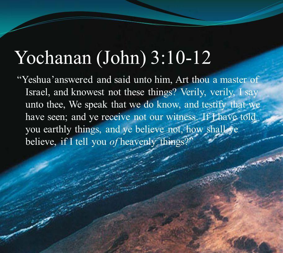 Yochanan (John) 3:10-12