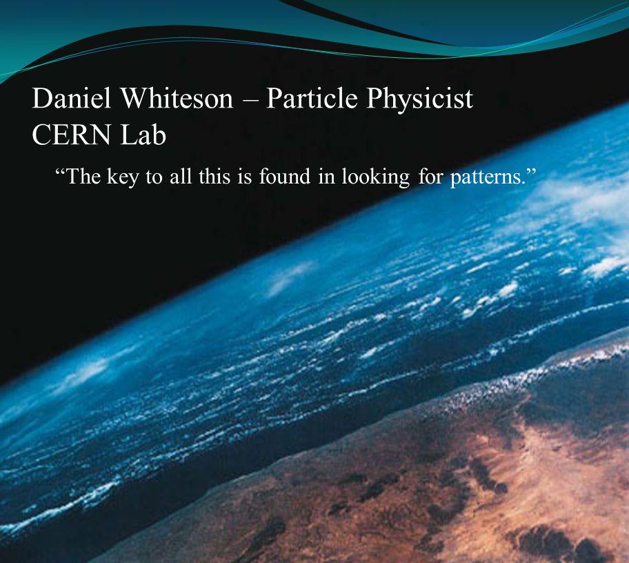 Daniel Whiteson – Particle Physicist CERN Lab