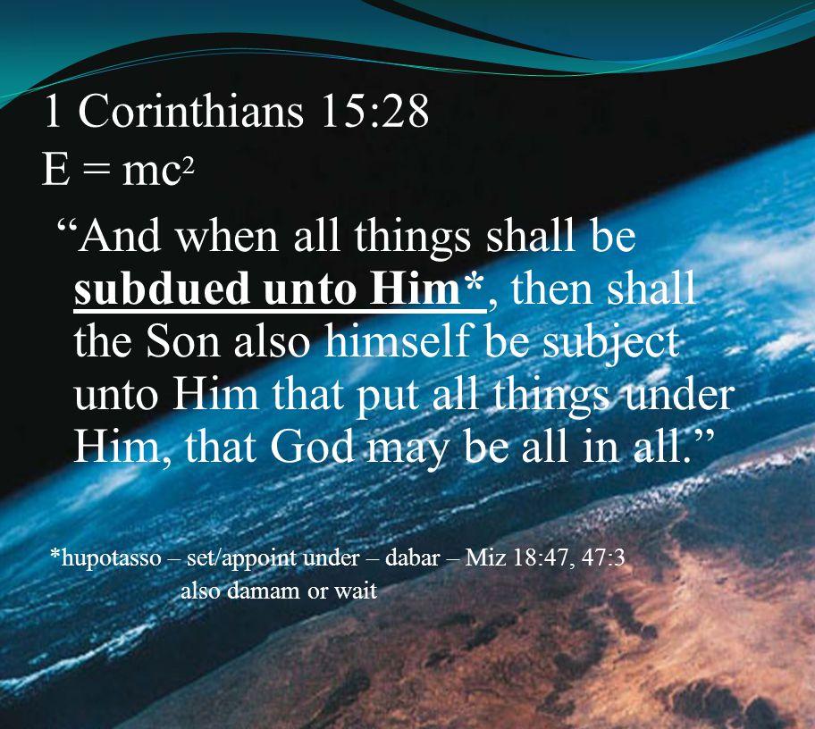 1 Corinthians 15:28 E = mc2