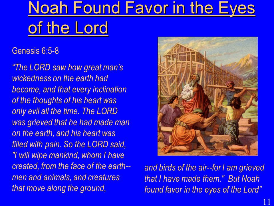 Noah Found Favor in the Eyes of the Lord