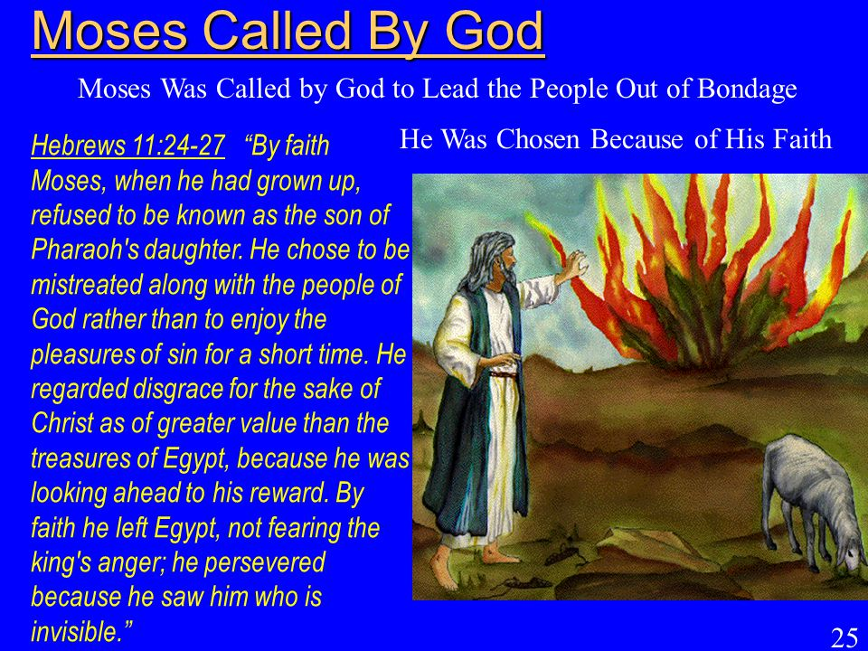 Moses Was Called by God to Lead the People Out of Bondage